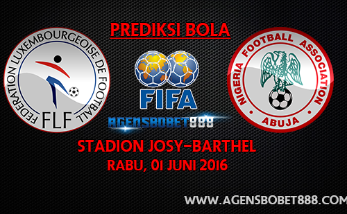 Laga Uji Coba - Prediksi Luxembourg vs Nigeria 1 Juni 2016