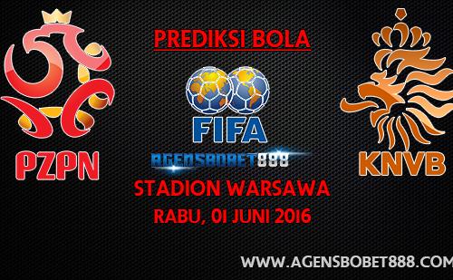 Laga Uji Coba - Prediksi Polandia vs Belanda 1 Juni 2016